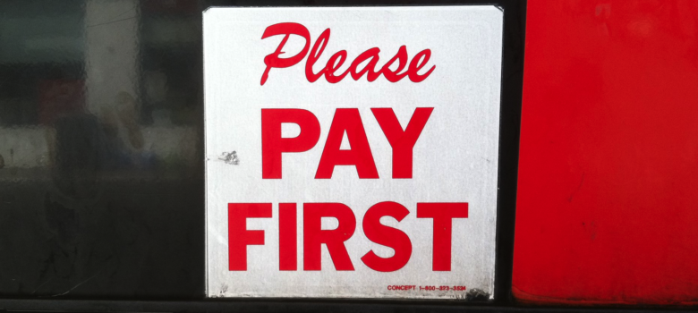 Please Pay First - sign by Gretchen Caserotti (CC BY 2.0) https://flic.kr/p/aqdaPk